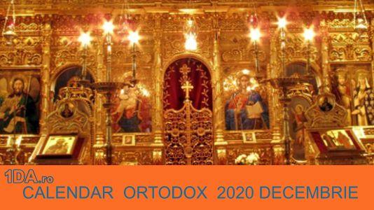 2020 DECEMBRIE Calendar Creștin Ortodox
