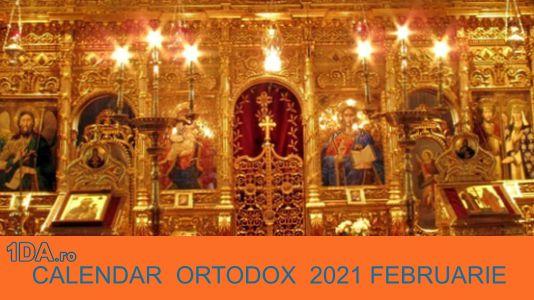 2021 FEBRUARIE Calendar Creștin Ortodox